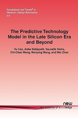 The Predictive Technology Model in the Late Silicon Era and Beyond  by  Yu Cao