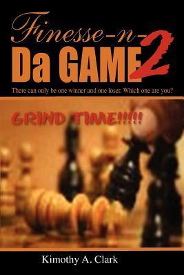 Finese-N-Da-Game Two  by  Kimothy A. Clark