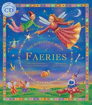 Barefoot Book of Faeries (Tell Me a Story) - Hardcover with CD  by  Tanya Robyn Batt