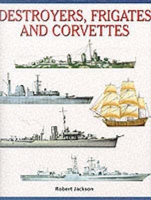 Destroyers, Frigates And Corvettes Robert Jackson