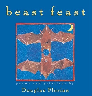 Beast Feast: Poems  by  Douglas Florian
