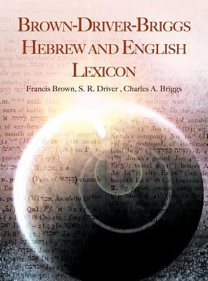Brown-Driver-Briggs Hebrew and English Lexicon Francis Brown