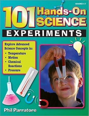 101 Hands On Science Experiments  by  Phil Parratore
