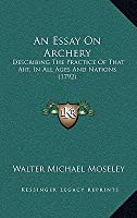 An essay on archery  by  Walter Michael Moseley