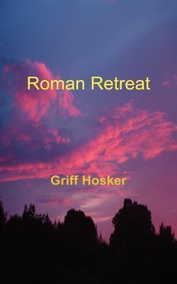 Roman Retreat - Book 4 in the Sword of Cartimandua Series  by  Griff Hosker