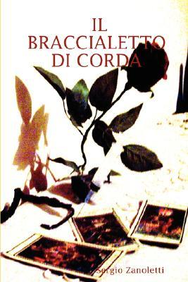 Il Braccialetto Di Corda Sergio Zanoletti