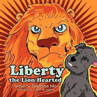 Liberty the Lion Hearted Grandma Mo
