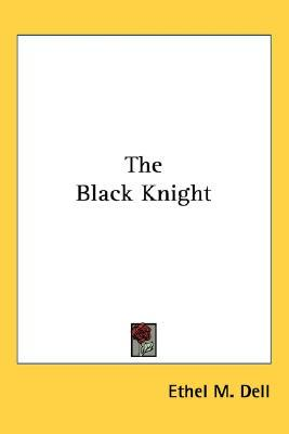 The Black Knight  by  Ethel M. Dell