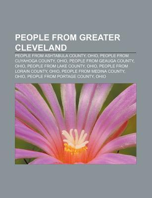 People from Greater Cleveland: People from Ashtabula County, Ohio, People from Cuyahoga County, Ohio, People from Geauga County, Ohio  by  Source Wikipedia