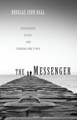 The Messenger  by  Douglas John Hall