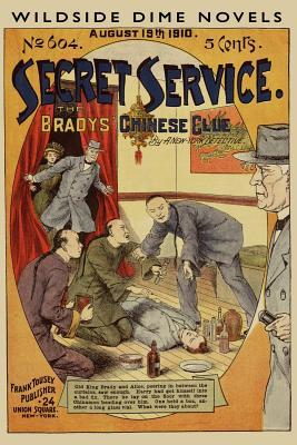 Secret Service #604: The Bradys Chinese Clue  by  A New York Detective