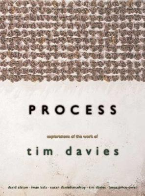 Process: Explorations of the Work of Tim Davies David Alston