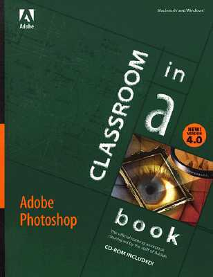 Adobe Photoshop 4.0 Classroom in a Book Adobe Creative Team