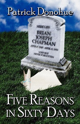 Five Reasons in Sixty Days  by  Patrick DONOHUE