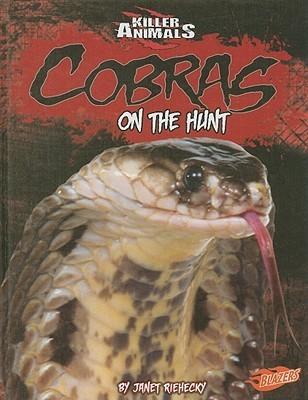 Cobras: On the Hunt  by  Janet Riehecky
