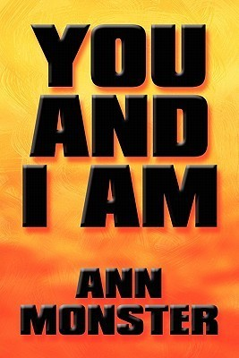 You and I Am  by  Ann Monster