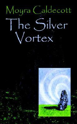The Silver Vortex  by  Moyra Caldecott