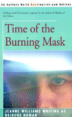 Time of the Burning Mask  by  Deirdre Rowan