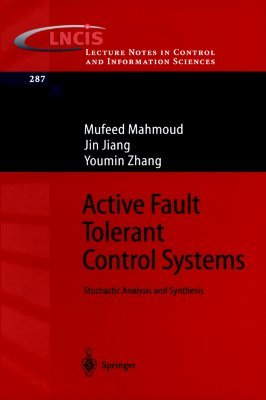 Active Fault Tolerant Control Systems: Stochastic Analysis and Synthesis  by  Michael Beetz
