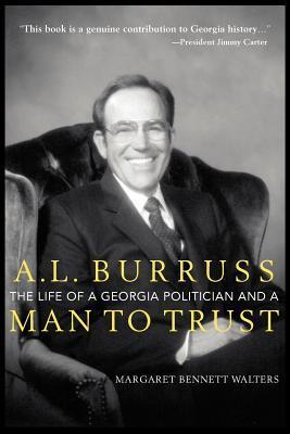 A. L. Burruss: The Life of a Georgia Politician and a Man to Trust  by  Margaret Bennett Walters