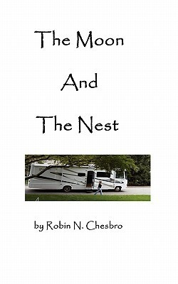 The Moon and the Nest  by  Robin Chesbro