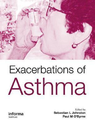 Exacerbations Of Asthma  by  Sebastian L. Johnston