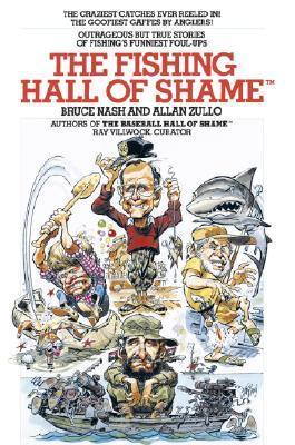 The Fishing Hall of Shame  by  Bruce Nash