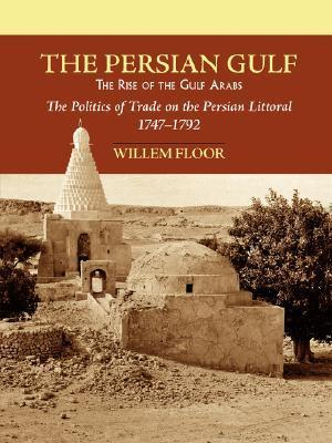 The Persian Gulf: The Rise of the Gulf Arabs Willem, M Floor