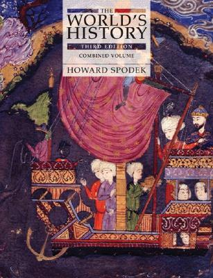 The Worlds History, Vol. 1: To 1500 Text Only  by  Howard Spodek