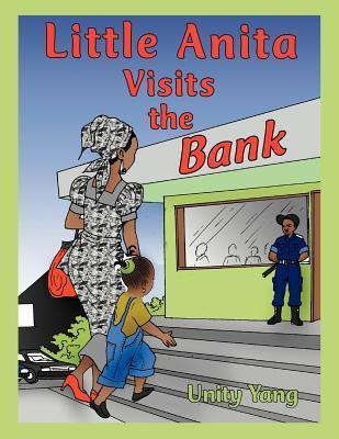 Little Anita Visits the Bank Unity Yang