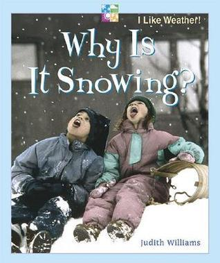 Why Is It Snowing? Judith Williams