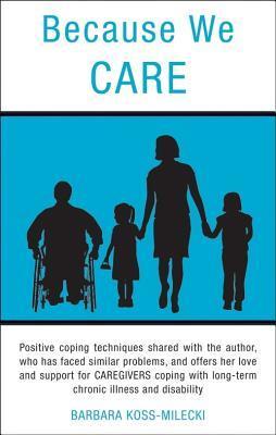 Because We Care  by  Barbara Koss Milecki