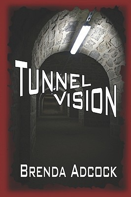 Tunnel Vision  by  Brenda Adcock
