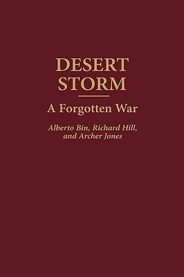 Desert Storm: A Forgotten War Alberto Bin