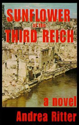 Sunflower on the Third Reich Andrea Ritter