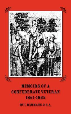 Memoirs of a Veteran Who Served as a Private in the 60s in the War Between the States - Personal Incidents, Experiences and Observations - The Origin  by  Isaac Hermann