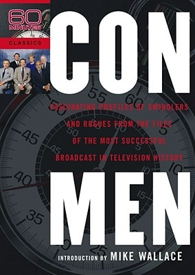 Con Men: Fascinating Profiles of Swindlers and Rogues from the Files of the Most Successful Broadcast in Television History  by  60 Minutes
