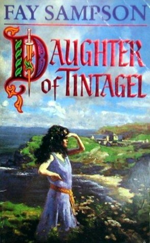 Daughter of Tintagel  by  Fay Sampson