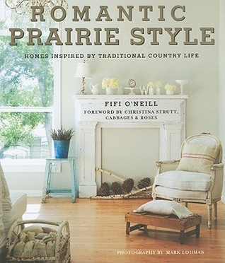 Prairie Style Weddings: Rustic and Romantic Farm, Woodland, and Garden Celebrations  by  Fifi ONeill