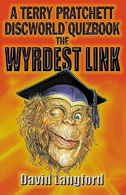 The Wyrdest Link: A Terry Pratchett Discworld Quizbook  by  David Langford