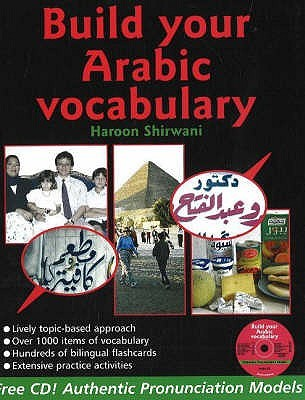 Build Your Arabic Vocabulary (Book Cd & Flashcards) (Book Cd & Flashcards) Haroon Shirwani