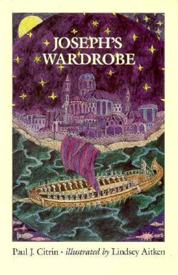 Josephs Wardrobe: Teachers Guide  by  Paul J. Citrin