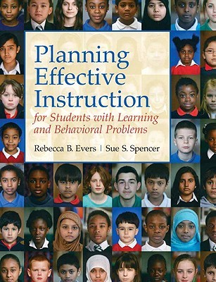 Planning Effective Instruction for Students with Learning and Behavior Problems  by  Rebecca B. Evers