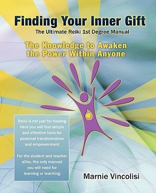 Finding Your Inner Gift, the Ultimate 1st Degree Reiki Manual Marnie Vincolisi