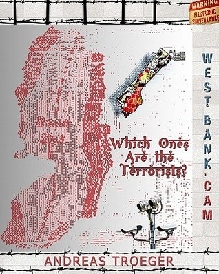 Which Ones Are The Terrorists: West Bank.Cam  by  Andreas Troeger