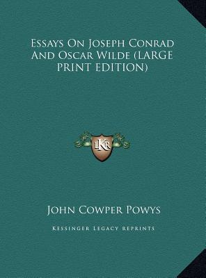 Essays on Joseph Conrad and Oscar Wilde John Cowper Powys