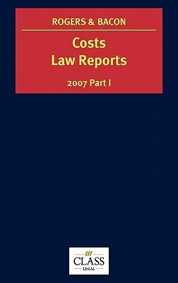 Costs Law Reports 2007, Vol. I  by  Peter Rogers