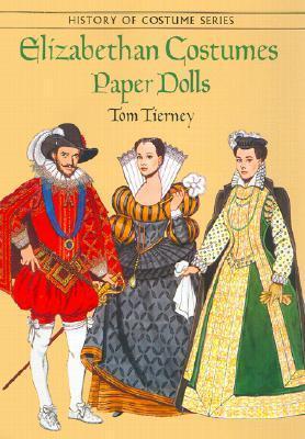 Elizabethan Costumes Paper Dolls Tom Tierney