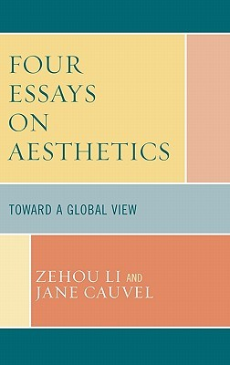 Four Essays on Aesthetics: Toward a Global Perspective  by  Jane Cauvel