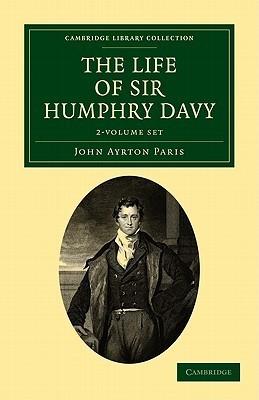 The Life of Sir Humphry Davy - 2 Volume Set  by  John Ayrton Paris